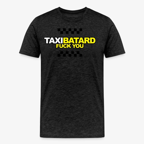 taxi batard fuck you - T-shirt Premium Homme