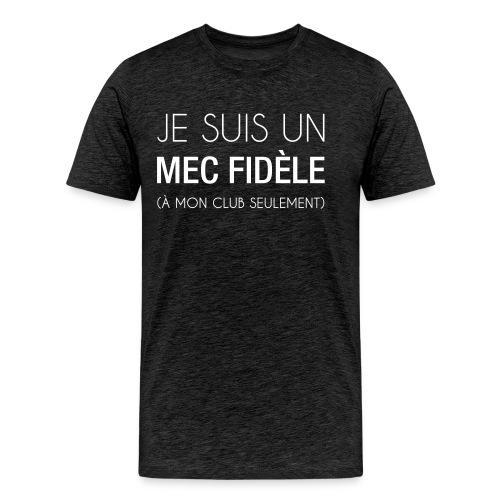 je suis un mec fidele - T-shirt Premium Homme