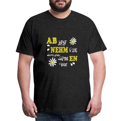 AB jetzt NEHMe ich wieder gerne am lebEN teil - Männer Premium T-Shirt