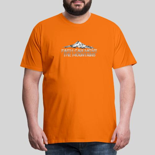 faith can move the mountains aus Matthäus 17,20 - Männer Premium T-Shirt