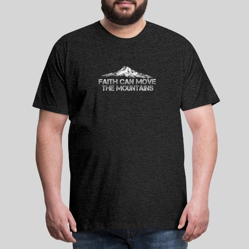 faith can move the mountains aus Matthäus 17,20 - Männer Premium T-Shirt