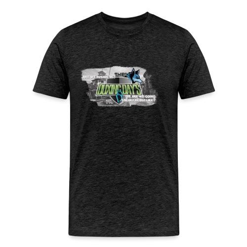 The Duxing Day's Motto Streetwear - Männer Premium T-Shirt