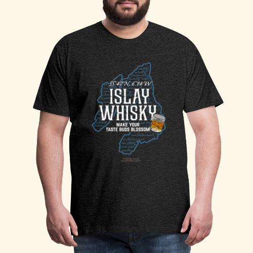 Whisky Spruch Islay - Make Your Taste Buds Blossom - Männer Premium T-Shirt