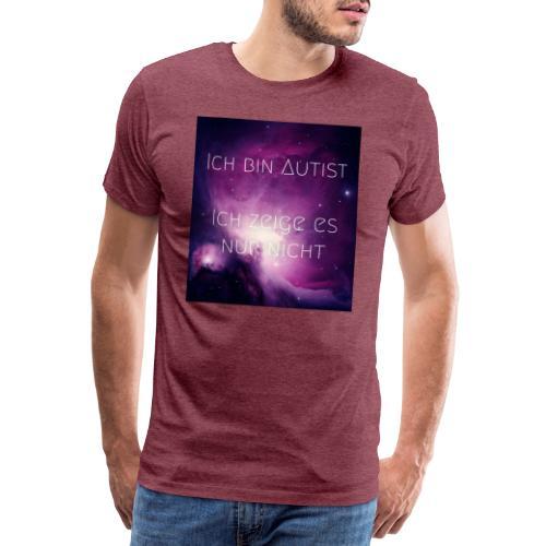 Ich bin Autist. Ich zeige es nur nicht. - Männer Premium T-Shirt