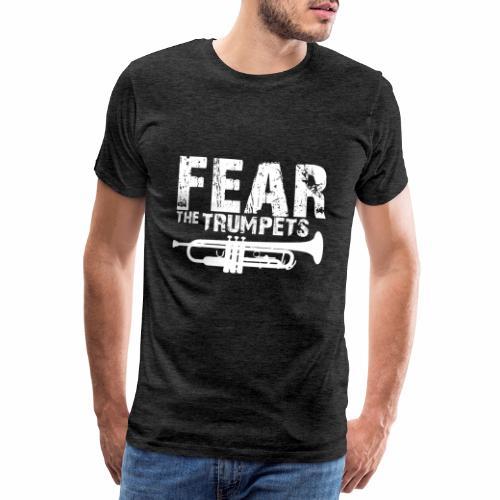fear the trumpets | Trompeter Shirt - Männer Premium T-Shirt