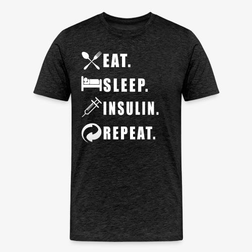 Eat Sleep Insulin Repeat - Männer Premium T-Shirt