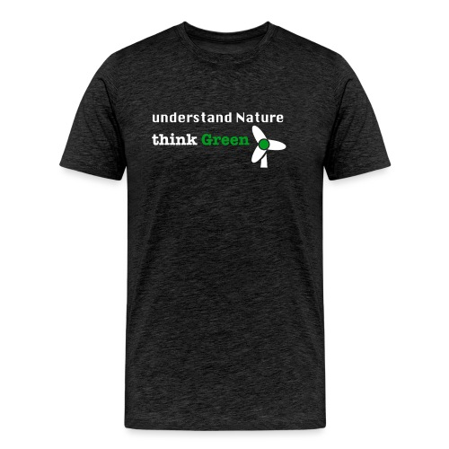 Understand Nature! And think Green. - Men's Premium T-Shirt