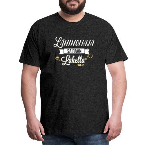 Lähihoitaja, sairaan lähellä - Miesten premium t-paita