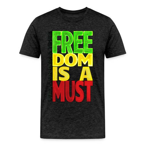 Freedom is a must - Men's Premium T-Shirt