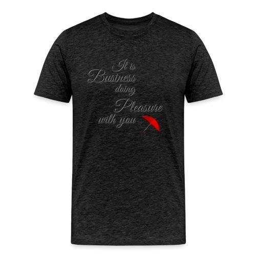 Pleasure - Men's Premium T-Shirt