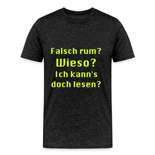 Falsch rum - Männer Premium T-Shirt