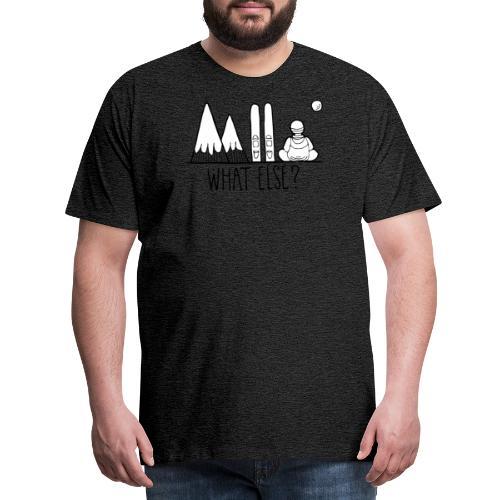 ski et montagnes what else - T-shirt Premium Homme