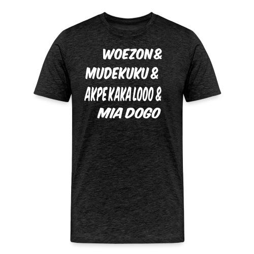 WOEZON MDEKUKU AKPE MIA DOGO - T-shirt Premium Homme