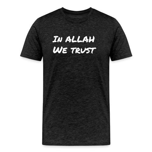 IN ALLAH WE TRUST - T-shirt Premium Homme