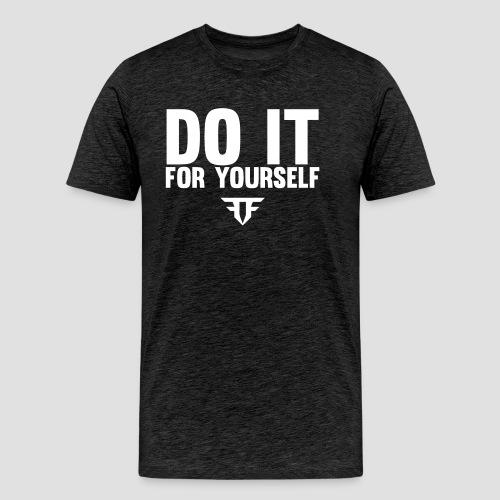 Do It For Yourself - Männer Premium T-Shirt