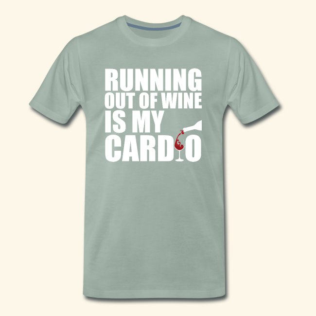 Running out of Wine is my cardio