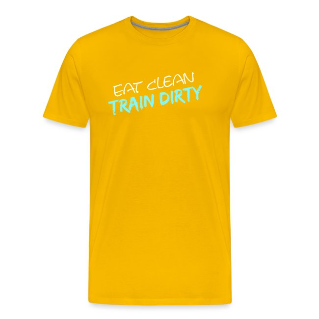 Eat Clean - Train Dirty