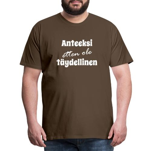 Anteeksi etten ole täydellinen valkoinen - Miesten premium t-paita