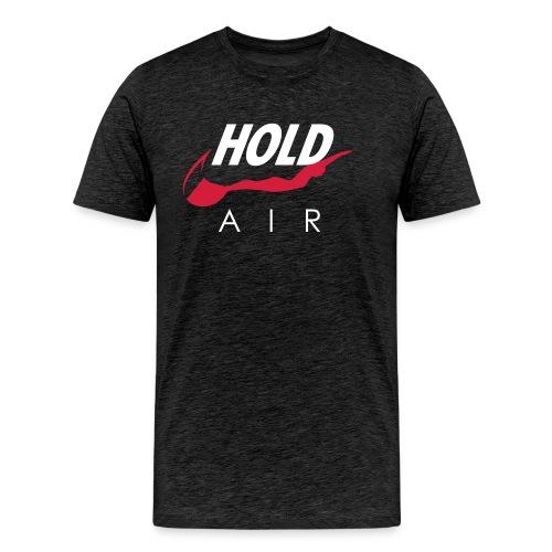 Just hold it! - Men's Premium T-Shirt