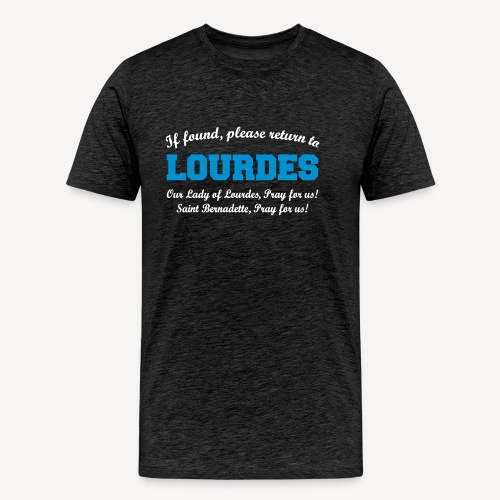 IF FOUND PLEASE RETURN TO LOURDES - Men's Premium T-Shirt