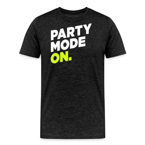 party mode on – lustige Geschenkidee - Männer Premium T-Shirt