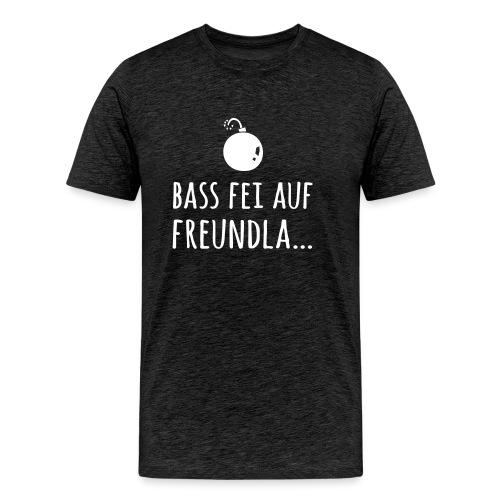 Bass fei auf Freundla - Männer Premium T-Shirt