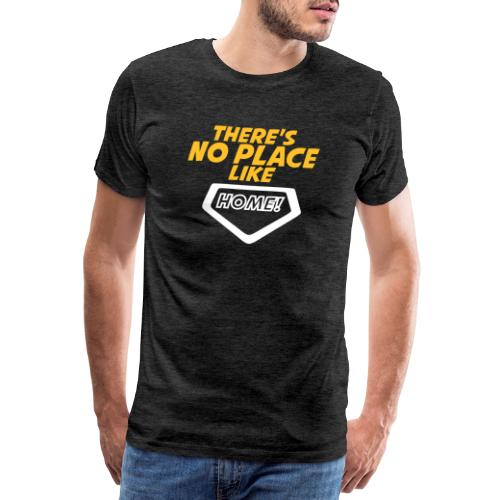 There´s no place like home - Men's Premium T-Shirt