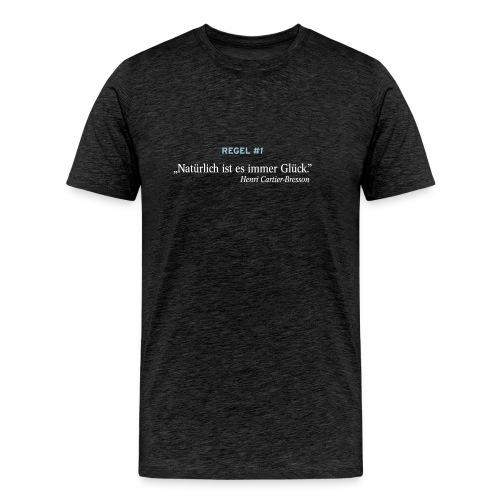 Natürlich ist es immer Glück - Männer Premium T-Shirt