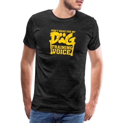 Für Hundetrainer oder Manager Trainings-Stimme - Männer Premium T-Shirt