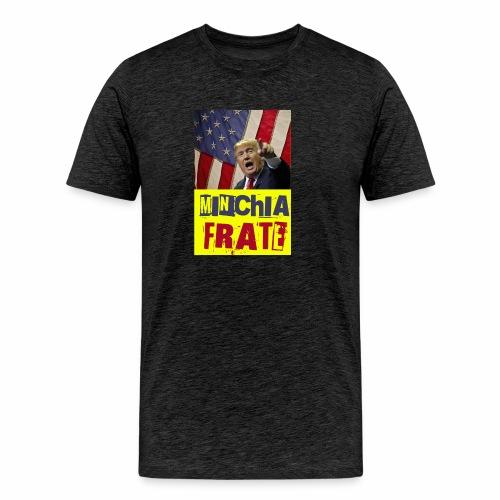 Donald Trump, minchia frate! - Maglietta Premium da uomo