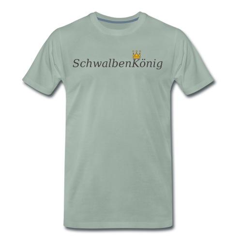 Schriftzug mit Krone SchwalbenKoenig - Männer Premium T-Shirt