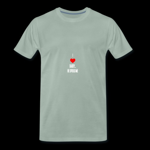 I love daddy... He Spoils Me - Men's Premium T-Shirt