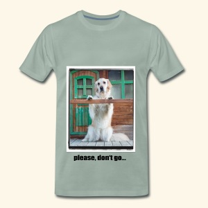please, don't go... - Männer Premium T-Shirt