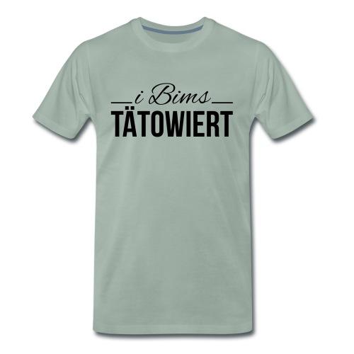 i bims tätowiert - Männer Premium T-Shirt