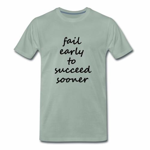 Fail early - Früh Fehler machen - Geschenkidee - Männer Premium T-Shirt