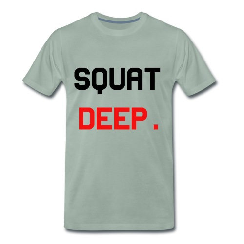 SquatDeep. - Fitness Gym Training - Männer Premium T-Shirt