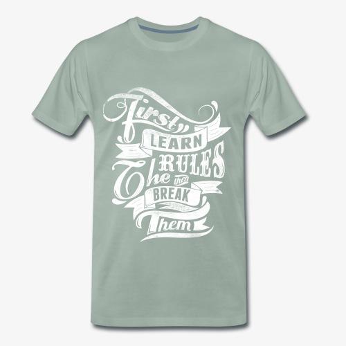 Ensin oppia säännöt - Miesten premium t-paita