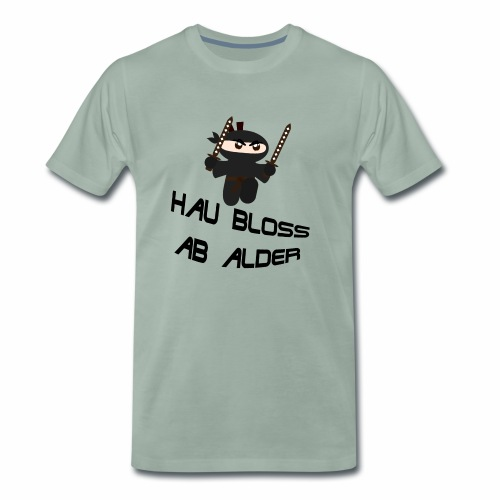 Hau bloss ab Alder - Männer Premium T-Shirt