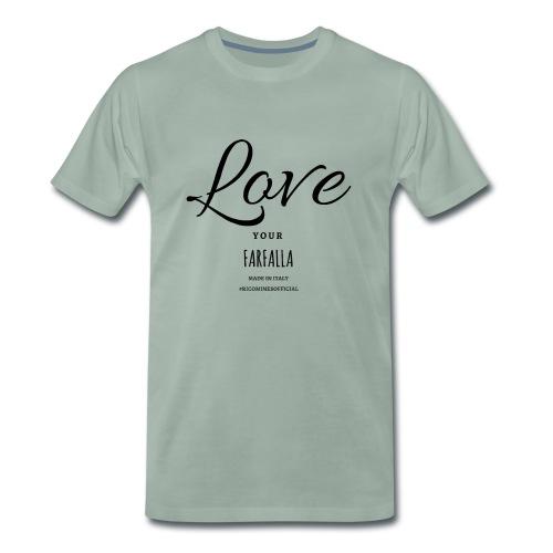 LOVE YOUR FARFALLA - Maglietta Premium da uomo