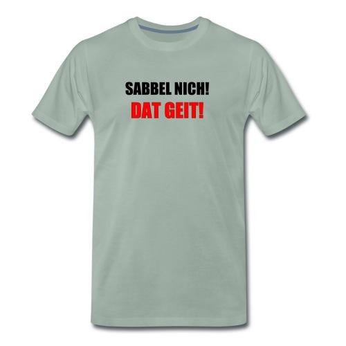 SABBEL NICH - Männer Premium T-Shirt
