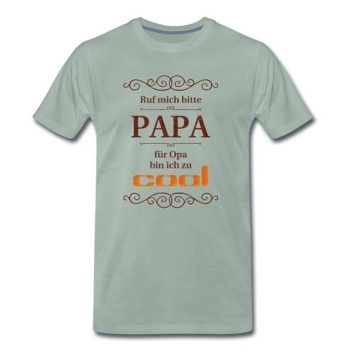 Ruf mich Papa - Männer Premium T-Shirt