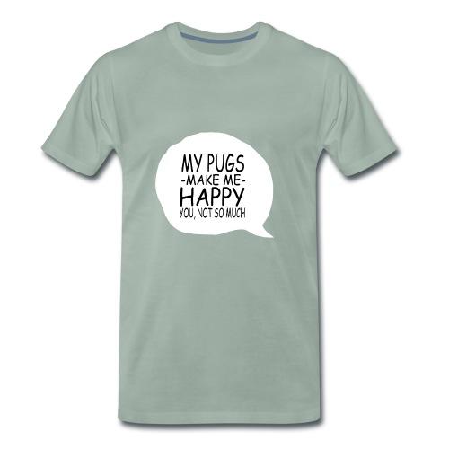 my pugs makes me happy copy - T-shirt Premium Homme