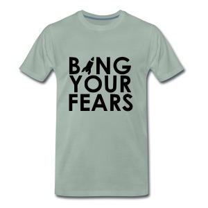 BANG YOUR FEARS - Männer Premium T-Shirt