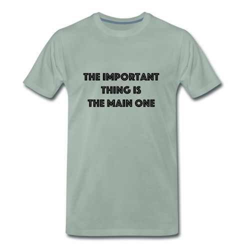 the important thing is the main one - T-shirt Premium Homme