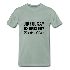 funny quote exercise t-shirt - Mannen Premium T-shirt