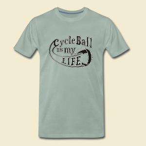 Radball   Cycle Ball is my Life - Männer Premium T-Shirt