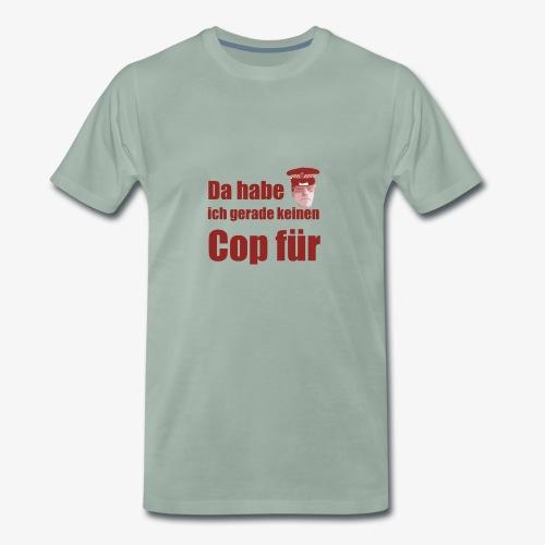 Polizeitshirt keinen cop fuer red - Männer Premium T-Shirt