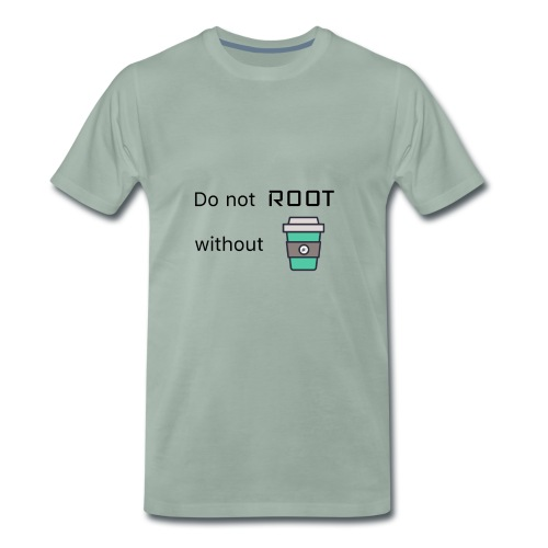 Do not Root without Coffee - Männer Premium T-Shirt