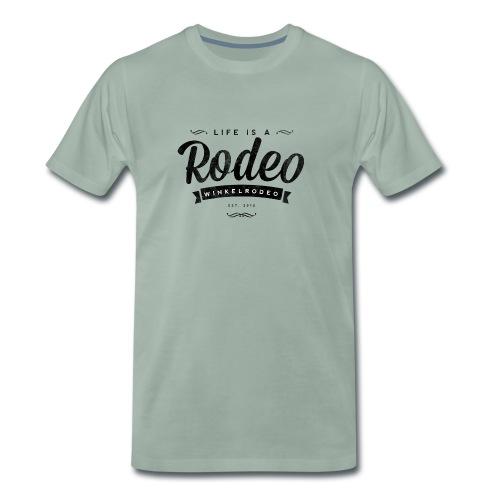 Life is a Rodeo - ride it! - Männer Premium T-Shirt