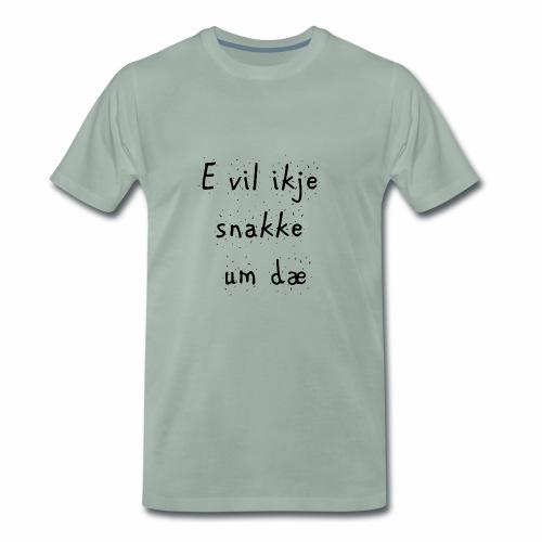e vil ikje svart - Premium T-skjorte for menn